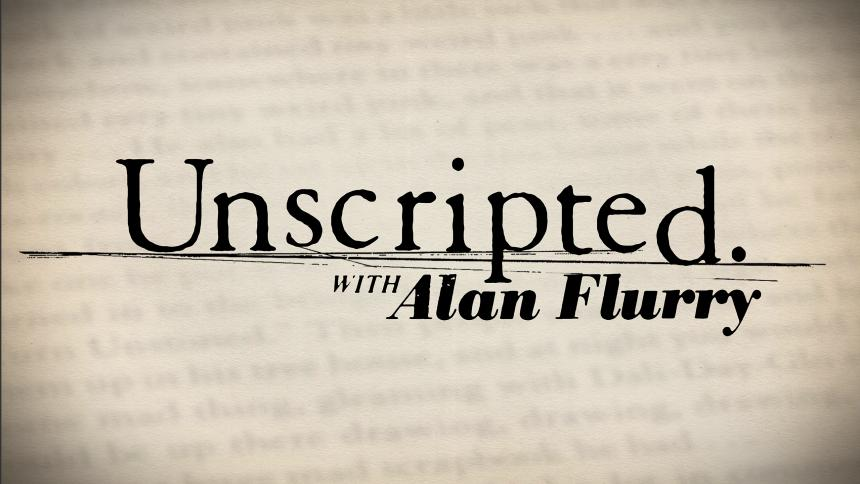 Unscripted with Alan Flurry